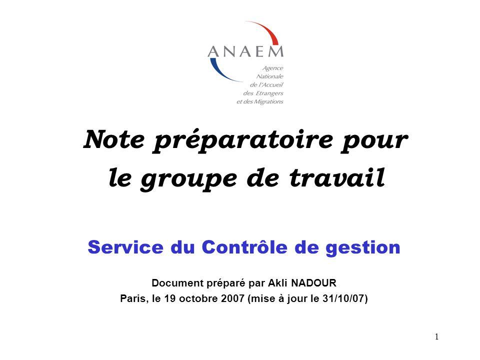 1 Note préparatoire pour le groupe de travail Service du Contrôle de gestion Document préparé par Akli NADOUR Paris, le 19 octobre 2007 (mise à jour l