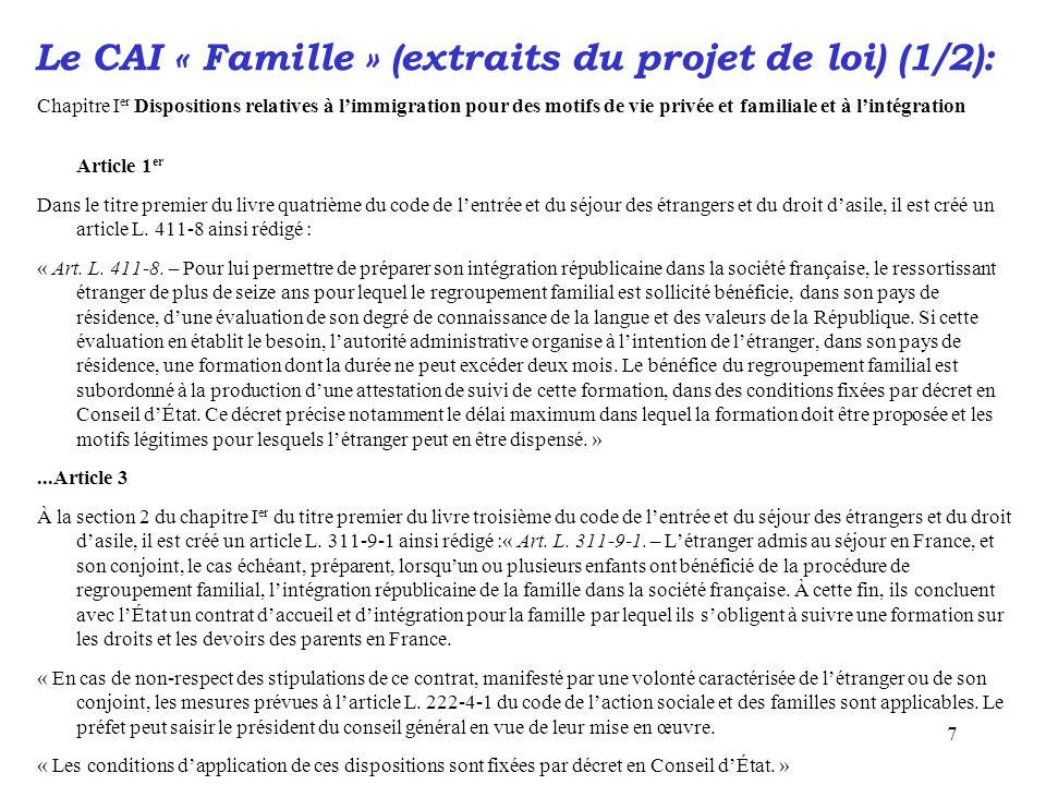 7 Le CAI « Famille » (extraits du projet de loi) (1/2): Chapitre I er Dispositions relatives à l'immigration pour des motifs de vie privée et familial