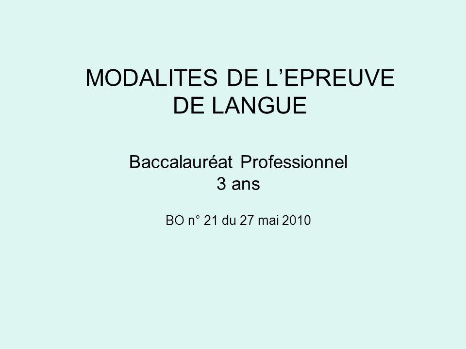 MODALITES DE L'EPREUVE DE LANGUE Baccalauréat Professionnel 3 ans BO n° 21 du 27 mai 2010