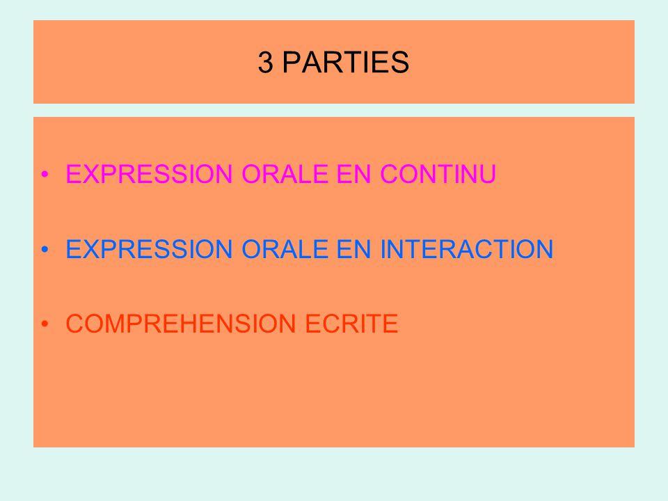 3 PARTIES •EXPRESSION ORALE EN CONTINU •EXPRESSION ORALE EN INTERACTION •COMPREHENSION ECRITE