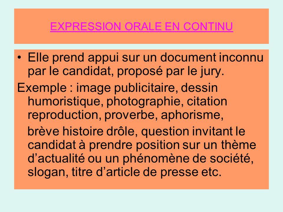 EXPRESSION ORALE EN CONTINU •Elle prend appui sur un document inconnu par le candidat, proposé par le jury.