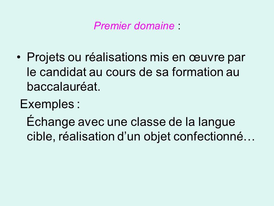 Premier domaine : •Projets ou réalisations mis en œuvre par le candidat au cours de sa formation au baccalauréat.