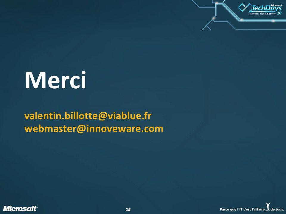 15 Merci valentin.billotte@viablue.fr webmaster@innoveware.com