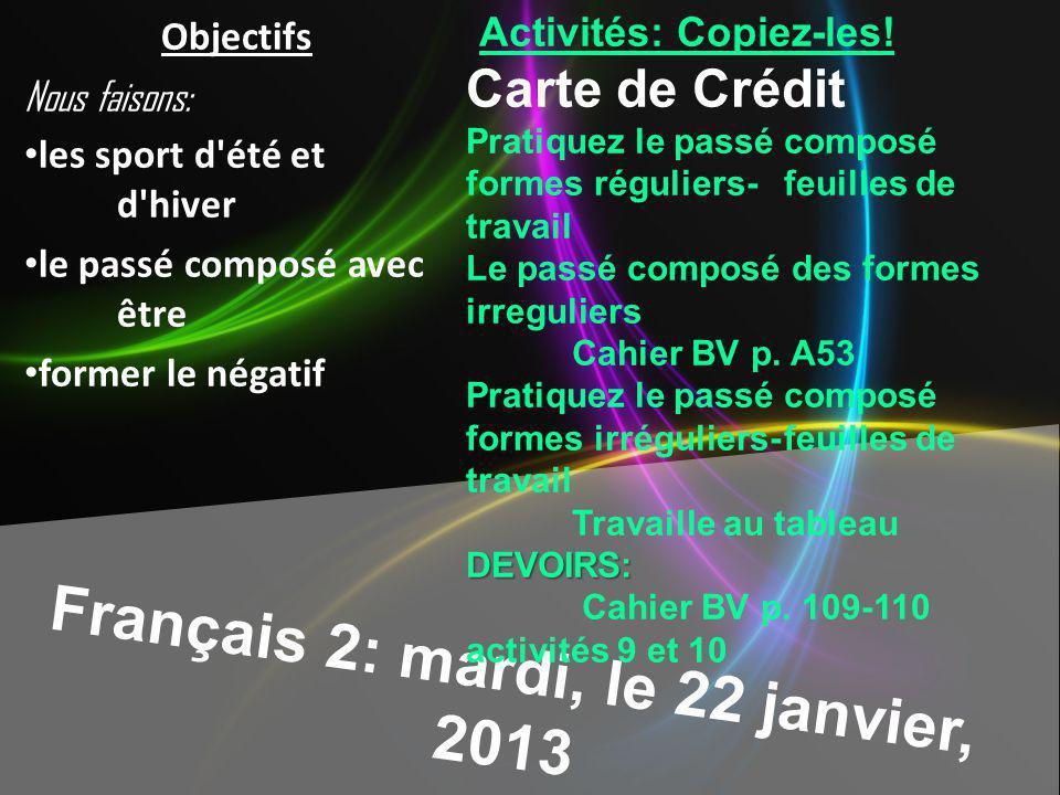 Français 2: mardi, le 22 janvier, 2013 Activités: Copiez-les.