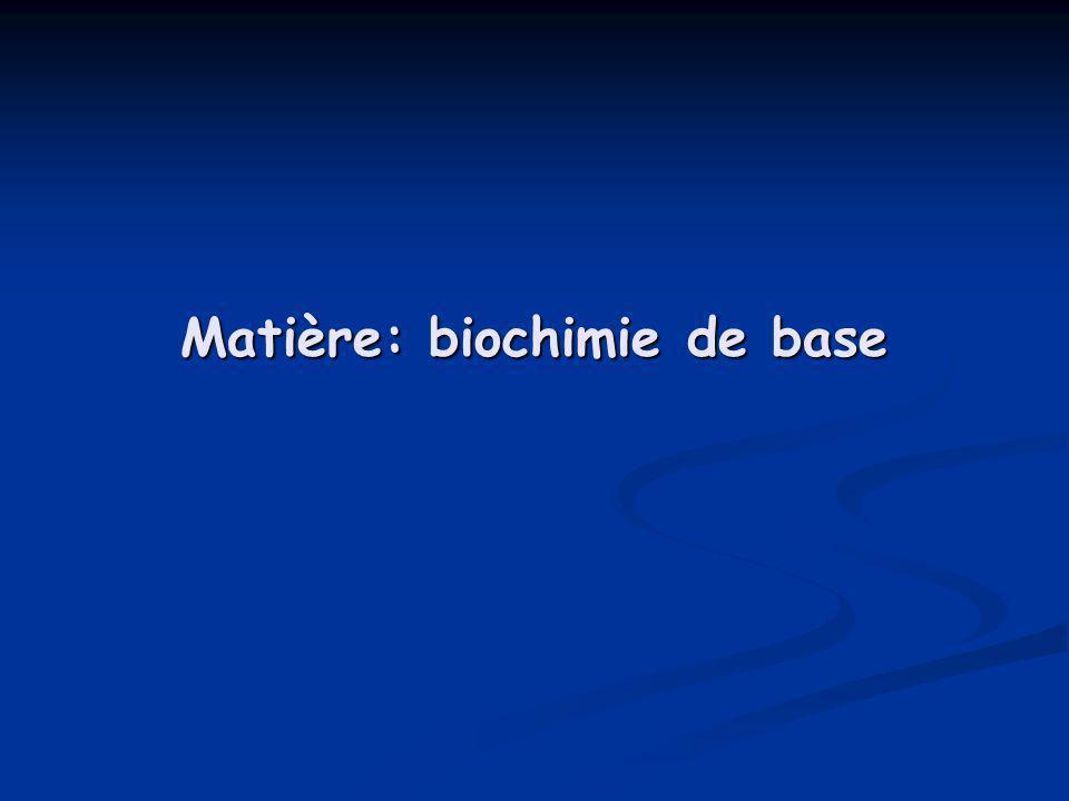 Matière: biochimie de base