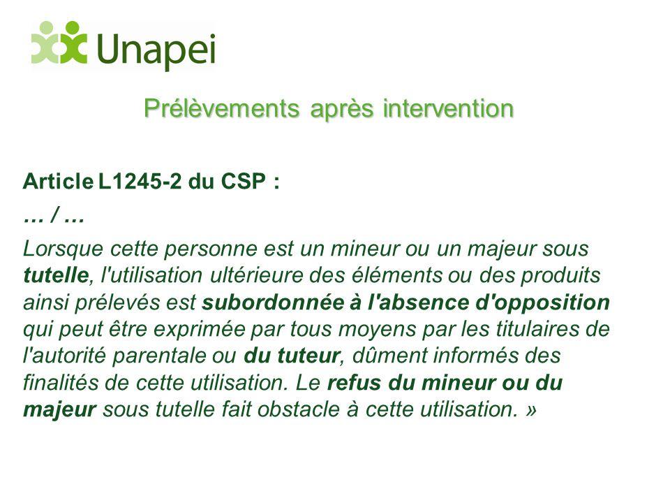 Prélèvements après intervention Article L1245-2 du CSP : … / … Lorsque cette personne est un mineur ou un majeur sous tutelle, l'utilisation ultérieur