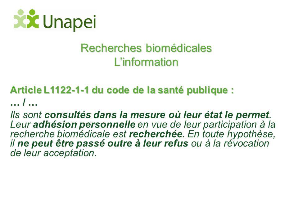 Recherches biomédicales L'information Article L1122-1-1 du code de la santé publique : … / … Ils sont consultés dans la mesure où leur état le permet.