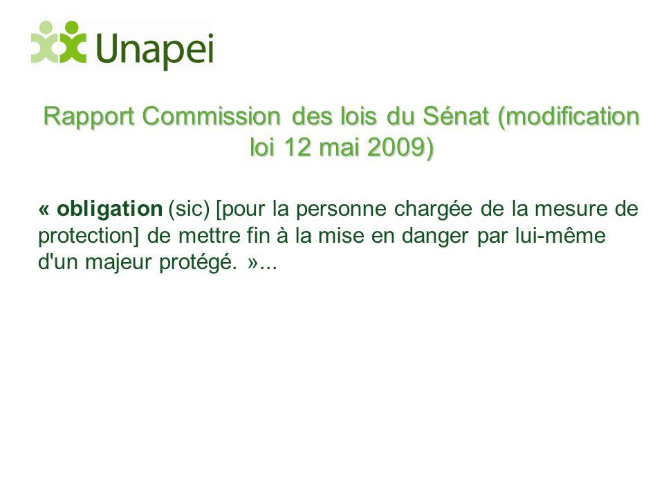 Rapport Commission des lois du Sénat (modification loi 12 mai 2009) « obligation (sic) [pour la personne chargée de la mesure de protection] de mettre