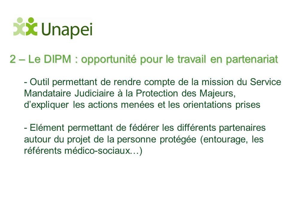2 – Le DIPM : opportunité pour le travail en partenariat - Outil permettant de rendre compte de la mission du Service Mandataire Judiciaire à la Prote