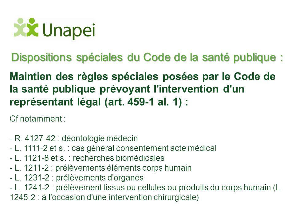 Dispositions spéciales du Code de la santé publique : Maintien des règles spéciales posées par le Code de la santé publique prévoyant l'intervention d