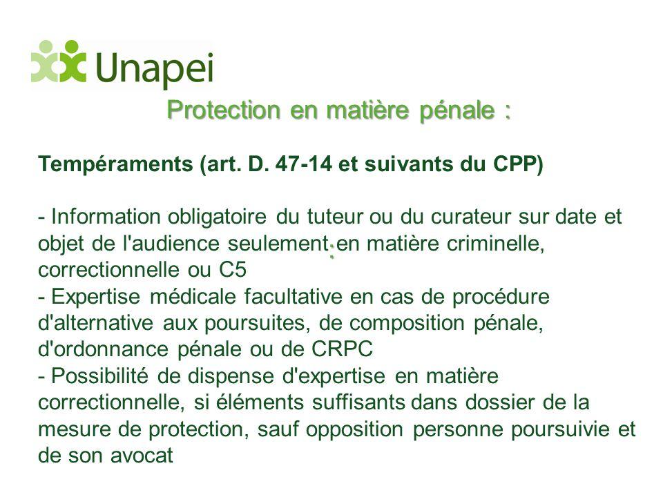 Protection en matière pénale : Tempéraments (art. D. 47-14 et suivants du CPP) - Information obligatoire du tuteur ou du curateur sur date et objet de