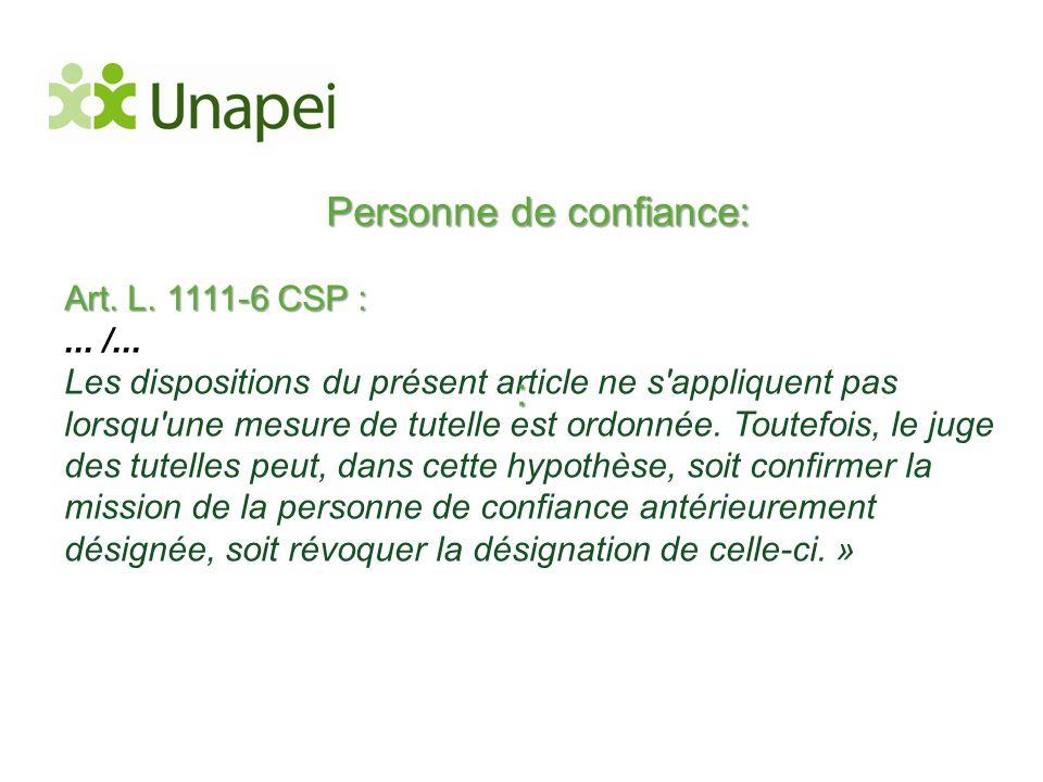 Personne de confiance: Art. L. 1111-6 CSP :... /... Les dispositions du présent article ne s'appliquent pas lorsqu'une mesure de tutelle est ordonnée.
