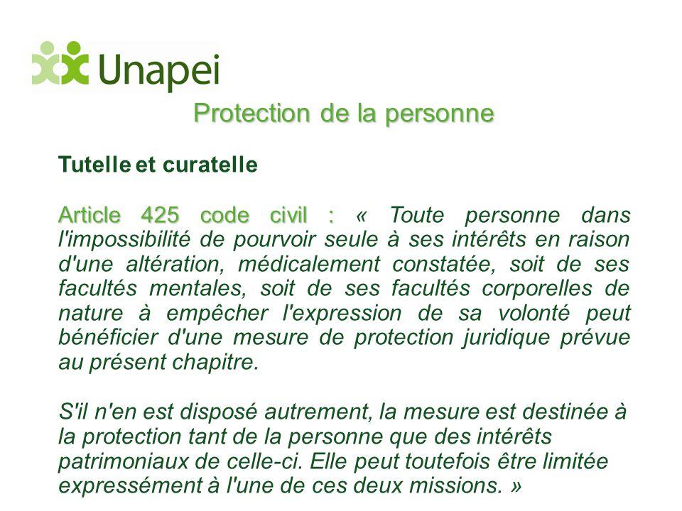 Protection de la personne Tutelle et curatelle Article 425 code civil : Article 425 code civil : « Toute personne dans l'impossibilité de pourvoir seu