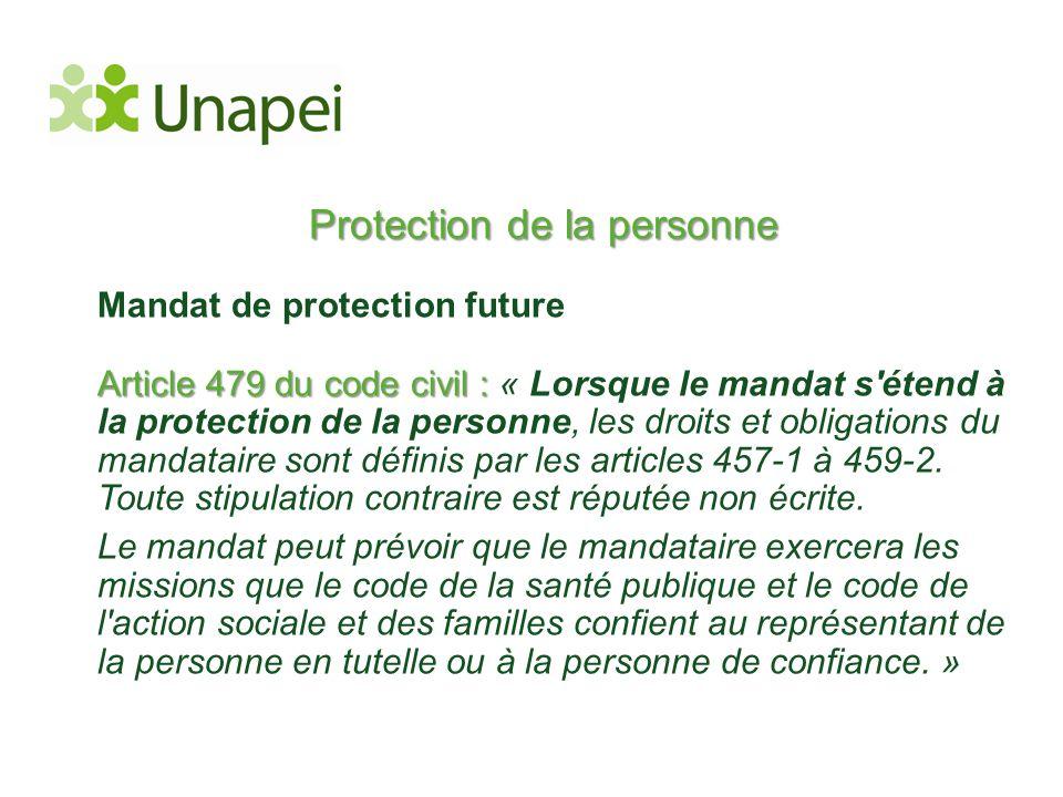 Protection de la personne Mandat de protection future Article 479 du code civil : Article 479 du code civil : « Lorsque le mandat s'étend à la protect
