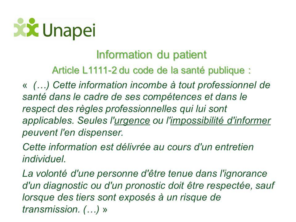 Information du patient Article L1111-2 du code de la santé publique : « (…) Cette information incombe à tout professionnel de santé dans le cadre de s