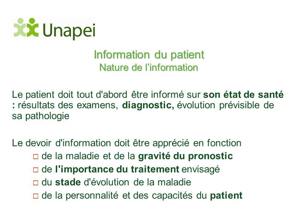 Information du patient Nature de l'information Le patient doit tout d'abord être informé sur son état de santé : résultats des examens, diagnostic, év