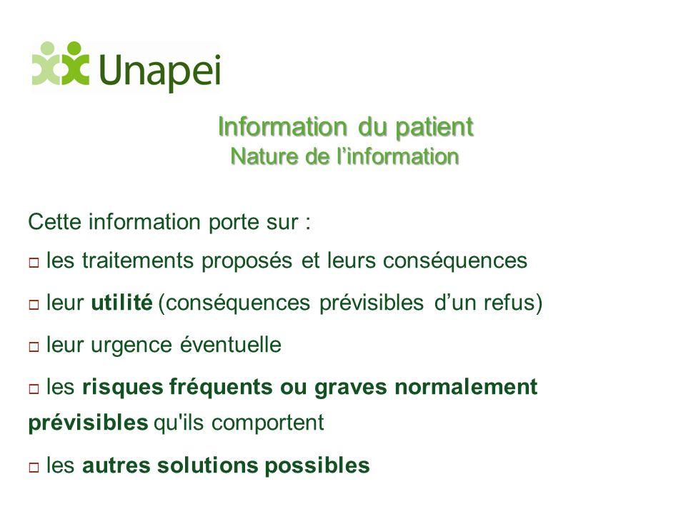 Information du patient Nature de l'information Cette information porte sur :  les traitements proposés et leurs conséquences  leur utilité (conséque