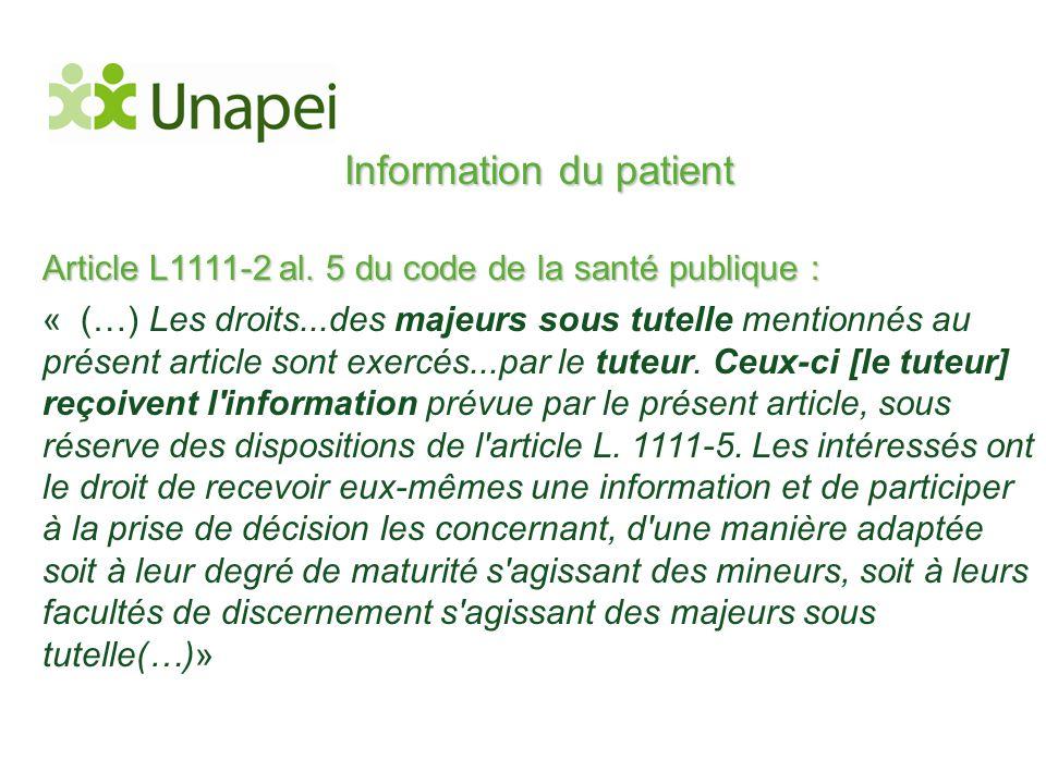 Information du patient Article L1111-2 al. 5 du code de la santé publique : « (…) Les droits...des majeurs sous tutelle mentionnés au présent article
