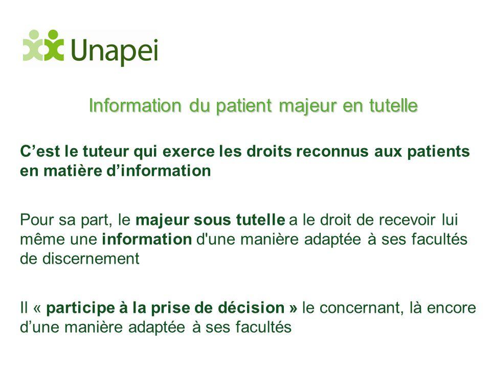 Information du patient majeur en tutelle C'est le tuteur qui exerce les droits reconnus aux patients en matière d'information Pour sa part, le majeur