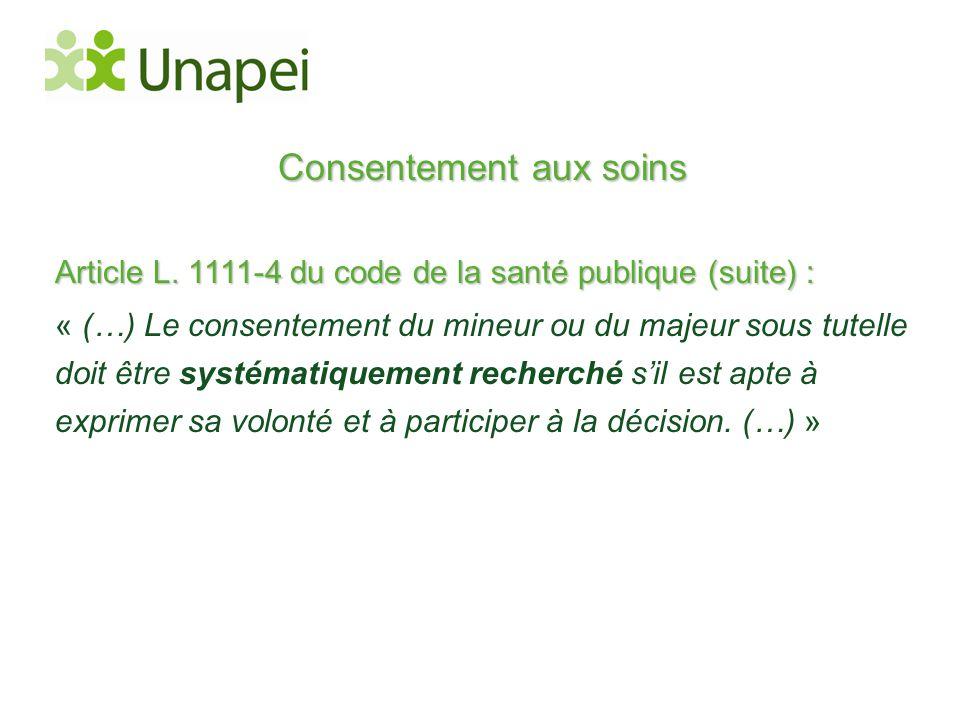 Consentement aux soins Article L. 1111-4 du code de la santé publique (suite) : « (…) Le consentement du mineur ou du majeur sous tutelle doit être sy