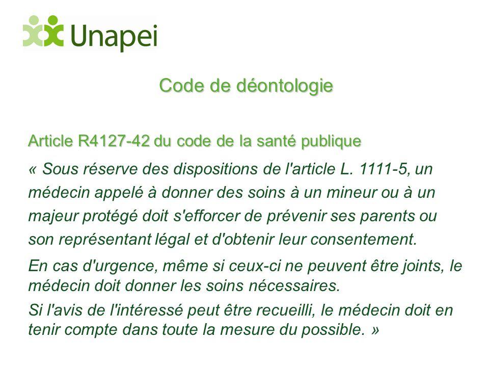 Code de déontologie Article R4127-42 du code de la santé publique « Sous réserve des dispositions de l'article L. 1111-5, un médecin appelé à donner d