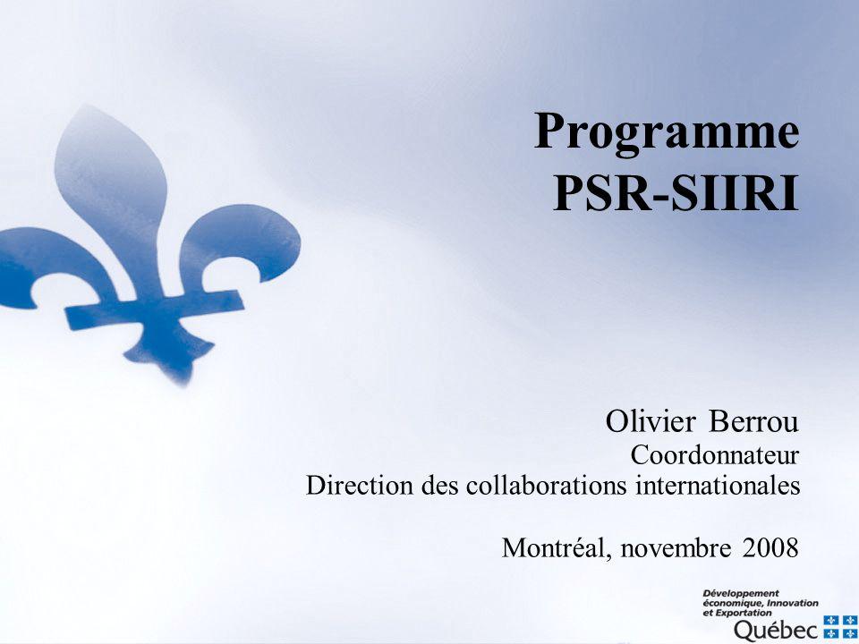 Olivier Berrou Coordonnateur Direction des collaborations internationales Montréal, novembre 2008 Programme PSR-SIIRI