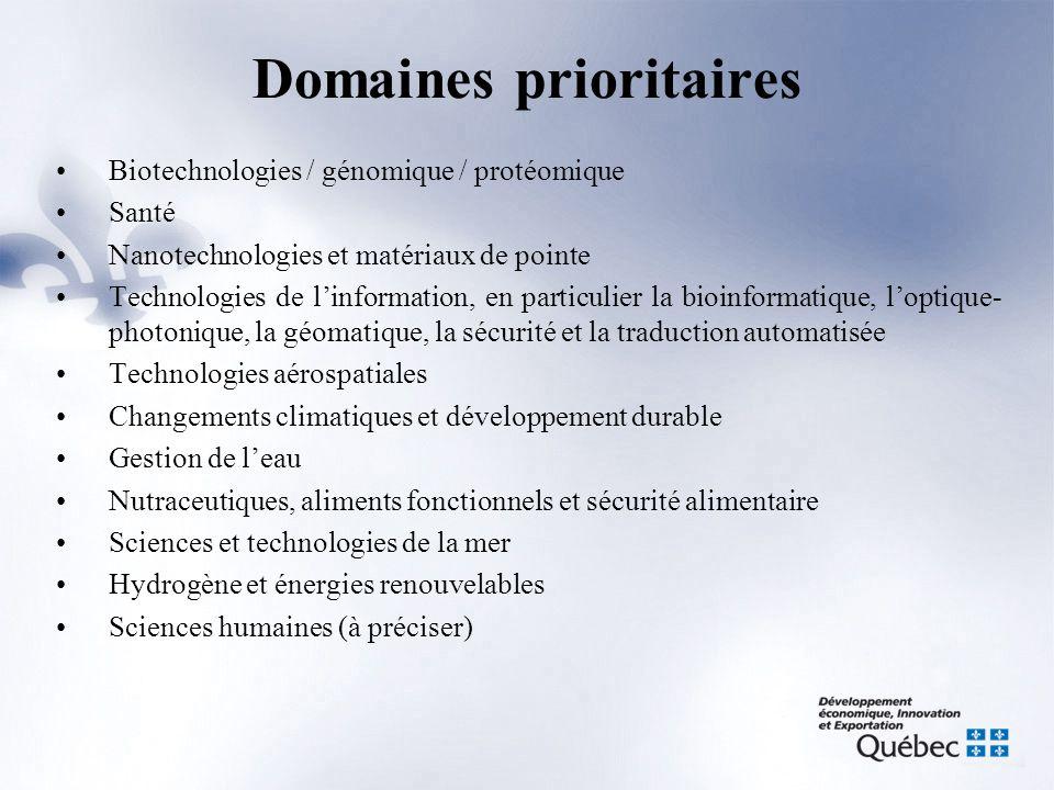 Domaines prioritaires •Biotechnologies / génomique / protéomique •Santé •Nanotechnologies et matériaux de pointe •Technologies de l'information, en pa