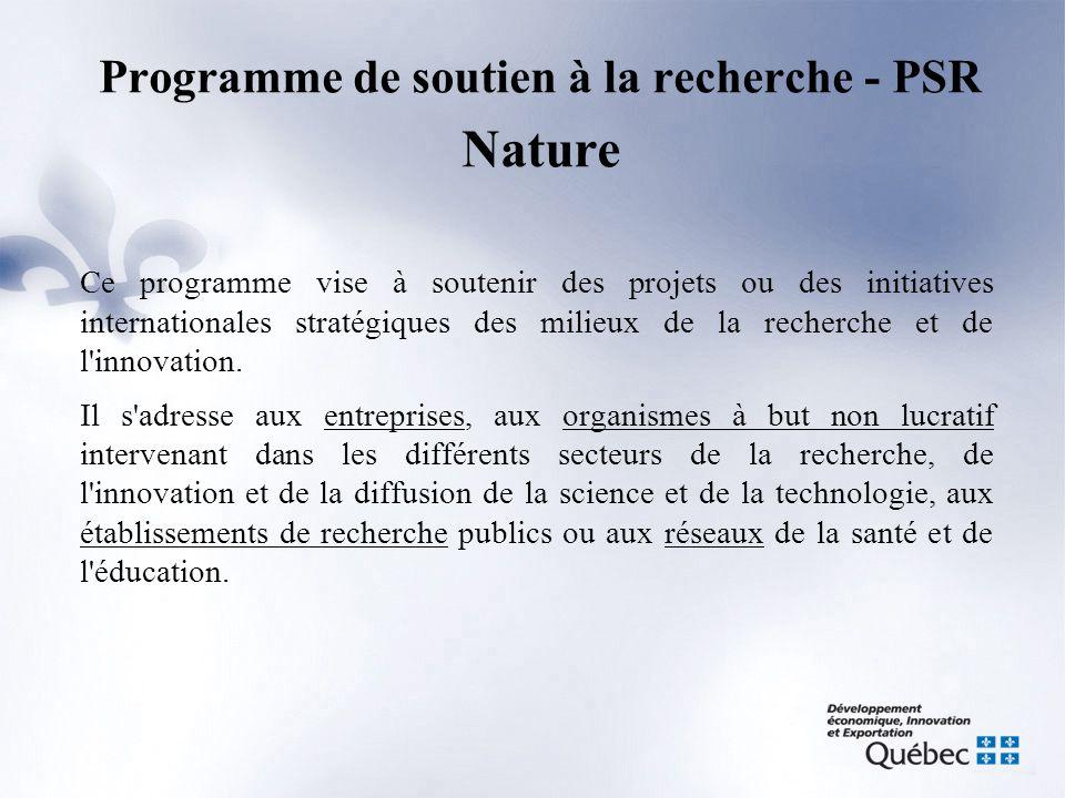 Programme de soutien à la recherche - PSR Nature Ce programme vise à soutenir des projets ou des initiatives internationales stratégiques des milieux
