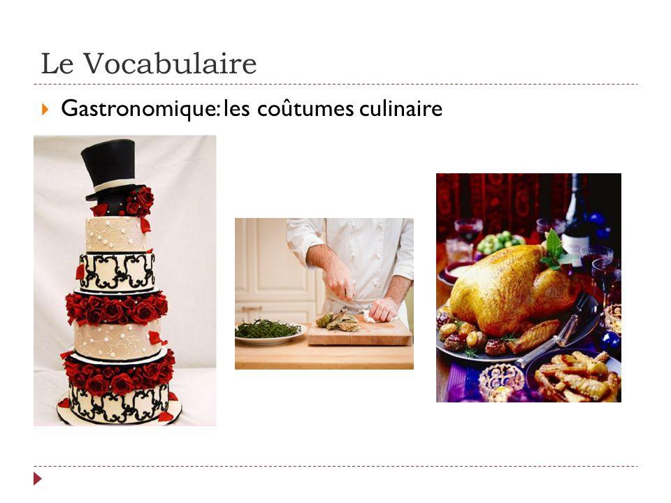 Le Vocabulaire  Gastronomique: les coûtumes culinaire