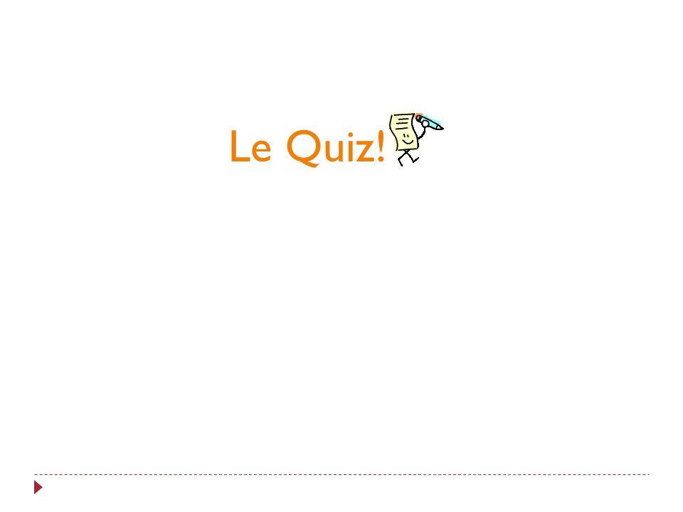 Le Quiz!