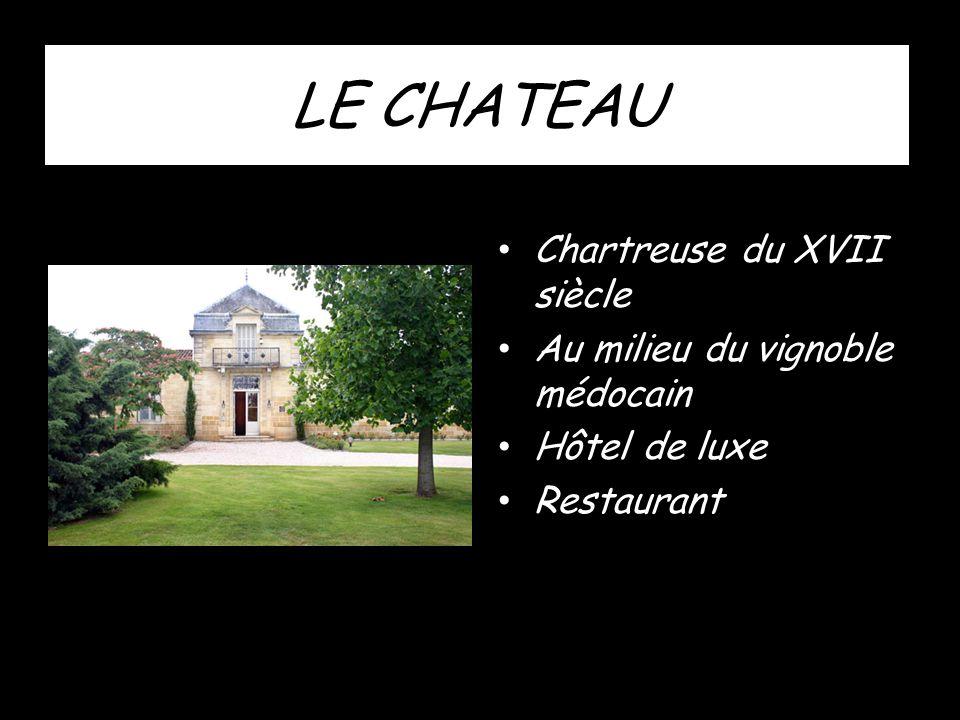 LE CHATEAU • Chartreuse du XVII siècle • Au milieu du vignoble médocain • Hôtel de luxe • Restaurant