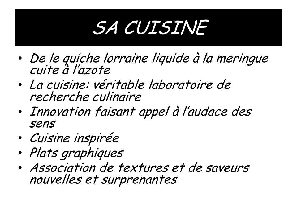 SA CUISINE • De le quiche lorraine liquide à la meringue cuite à l'azote • La cuisine: véritable laboratoire de recherche culinaire • Innovation faisa