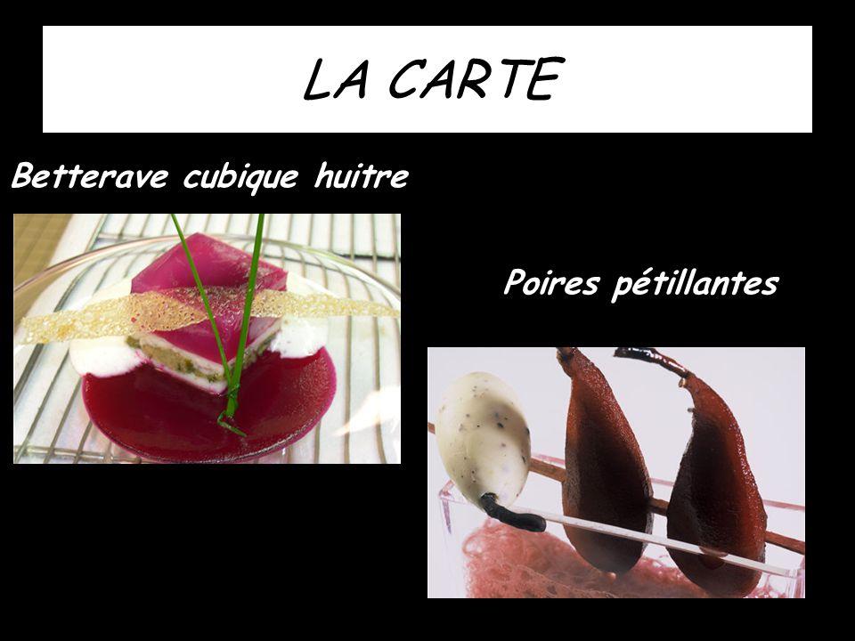 LA CARTE Betterave cubique huitre Poires pétillantes