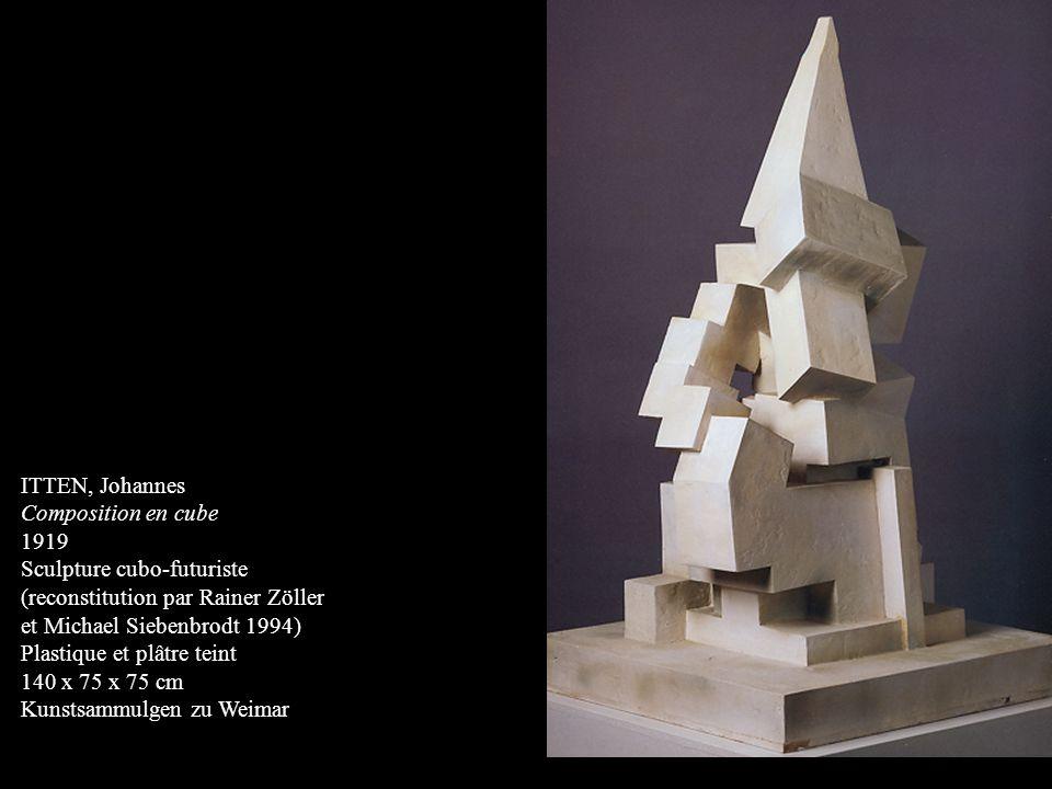 ITTEN, Johannes Composition en cube 1919 Sculpture cubo-futuriste (reconstitution par Rainer Zöller et Michael Siebenbrodt 1994) Plastique et plâtre teint 140 x 75 x 75 cm Kunstsammulgen zu Weimar