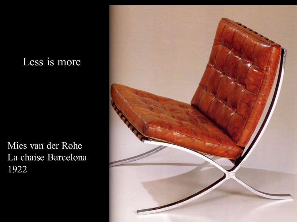 Mies van der Rohe La chaise Barcelona 1922 Less is more