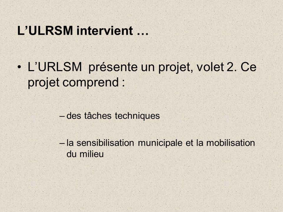 L'ULRSM intervient … •L'URLSM présente un projet, volet 2.