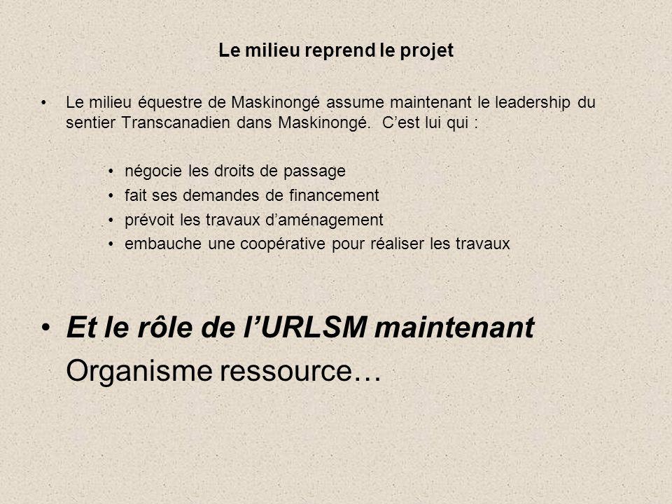 Le milieu reprend le projet •Le milieu équestre de Maskinongé assume maintenant le leadership du sentier Transcanadien dans Maskinongé.