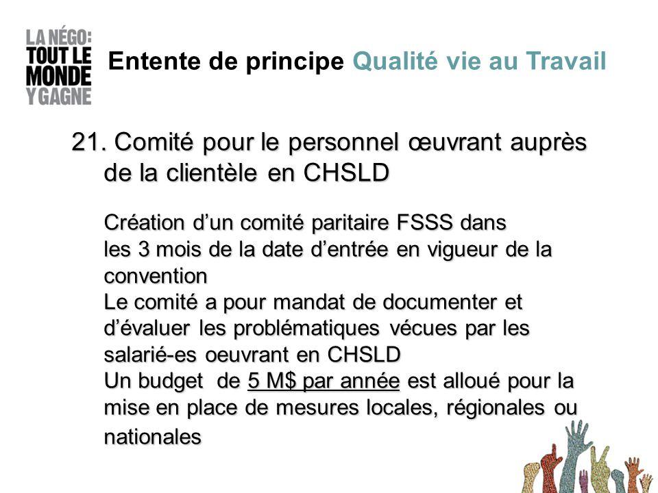 21. Comité pour le personnel œuvrant auprès de la clientèle en CHSLD Création d'un comité paritaire FSSS dans les 3 mois de la date d'entrée en vigueu