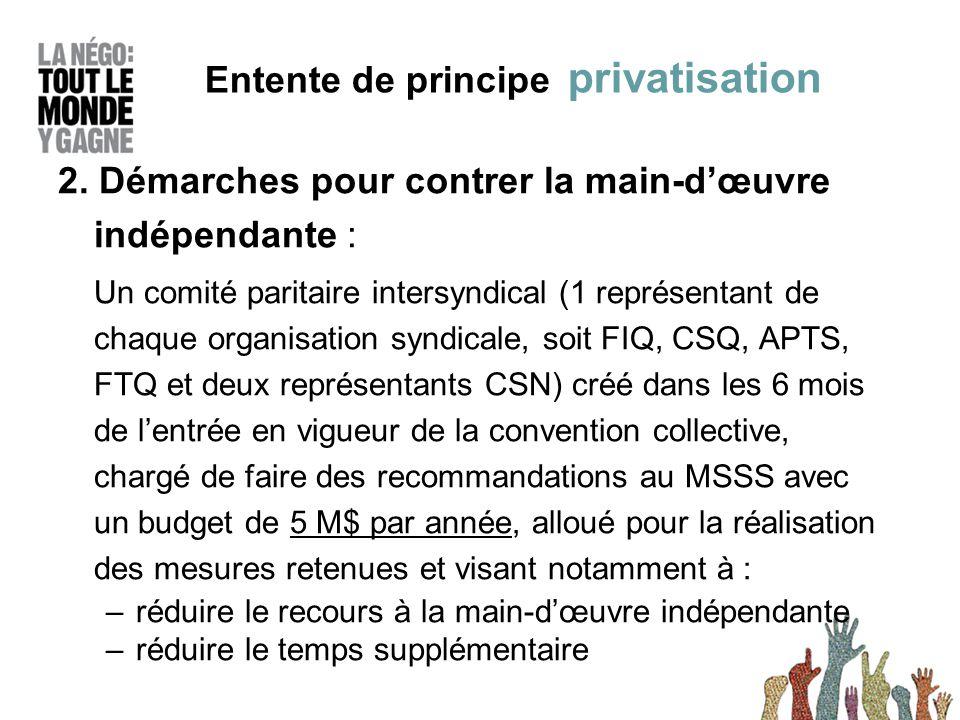 2. Démarches pour contrer la main-d'œuvre indépendante : Un comité paritaire intersyndical (1 représentant de chaque organisation syndicale, soit FIQ,