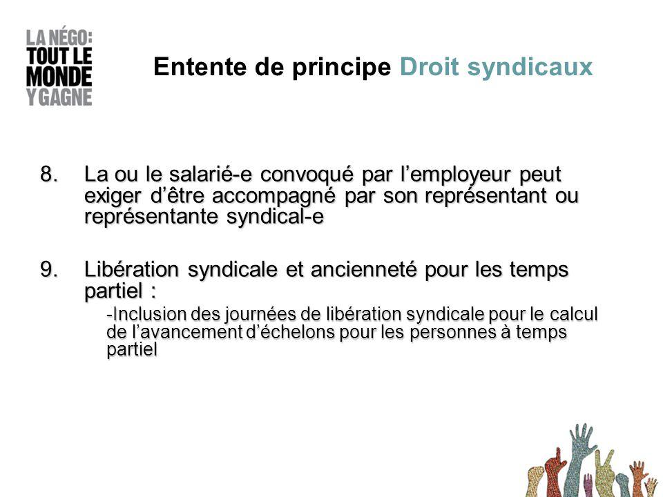 8. La ou le salarié-e convoqué par l'employeur peut exiger d'être accompagné par son représentant ou représentante syndical-e 9.Libération syndicale e