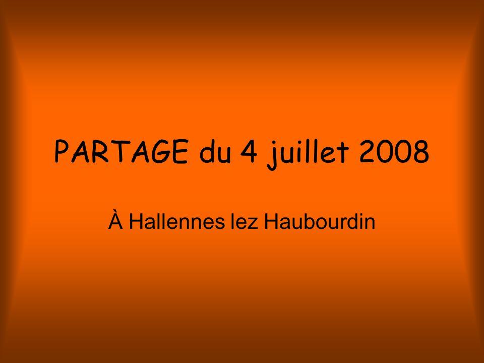 PARTAGE du 4 juillet 2008 À Hallennes lez Haubourdin
