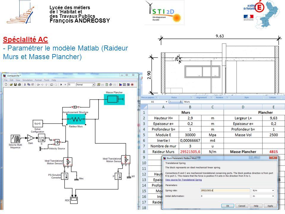 Lycée des métiers de l 'Habitat et des Travaux Publics François ANDREOSSY Spécialité AC - Paramétrer le modèle Matlab (Raideur Murs et Masse Plancher)