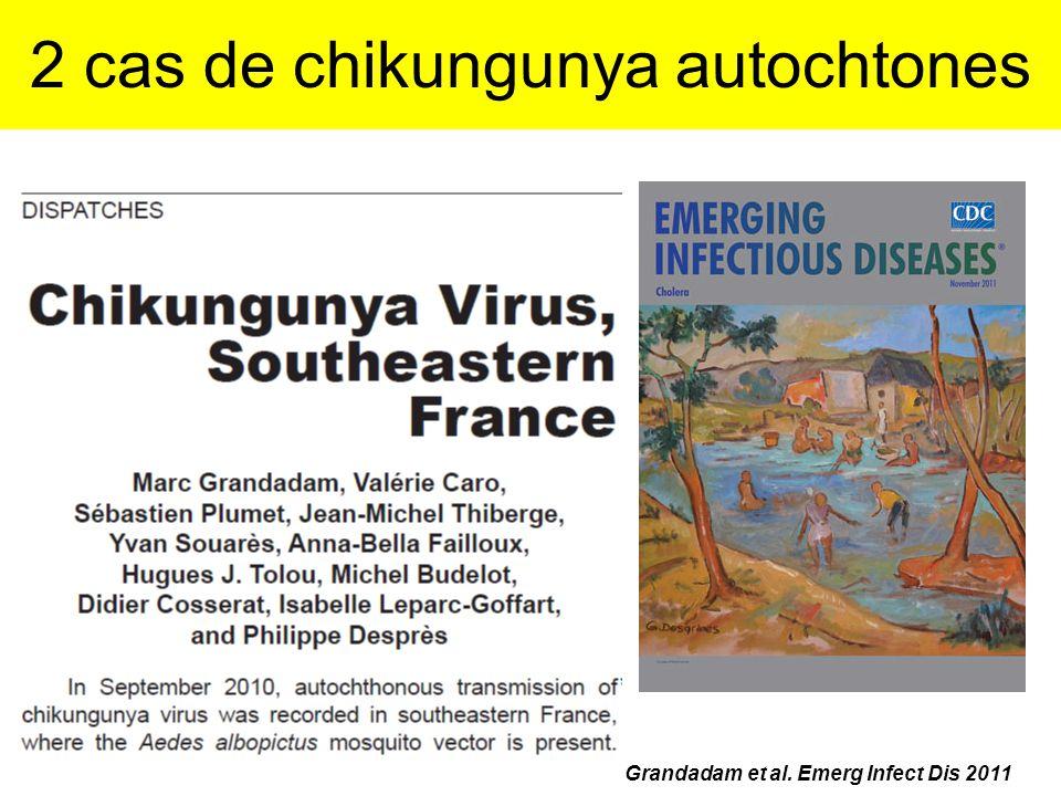 2 cas de chikungunya autochtones 20 Grandadam et al. Emerg Infect Dis 2011