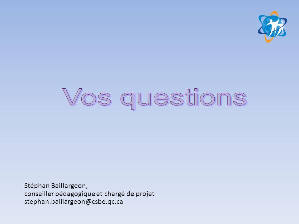 Stéphan Baillargeon, conseiller pédagogique et chargé de projet stephan.baillargeon@csbe.qc.ca