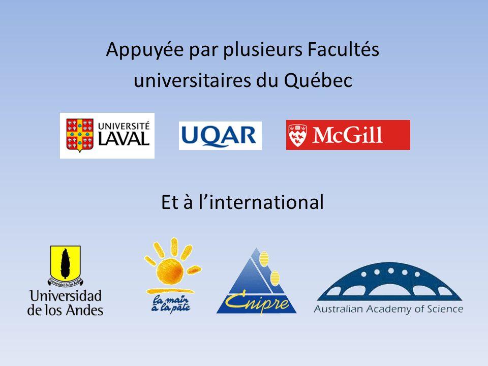 Appuyée par plusieurs Facultés universitaires du Québec Et à l'international