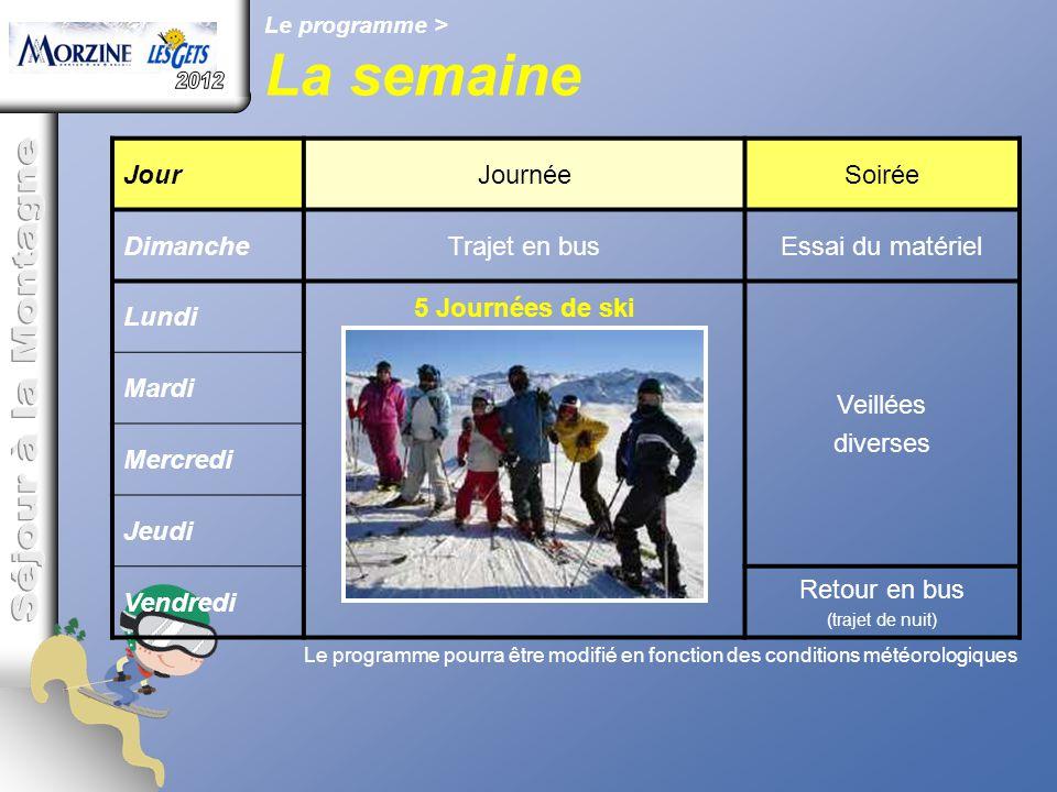 Le programme > La semaine JourJournéeSoirée DimancheTrajet en busEssai du matériel Lundi 5 Journées de ski Veillées diverses Mardi Mercredi Jeudi Vend