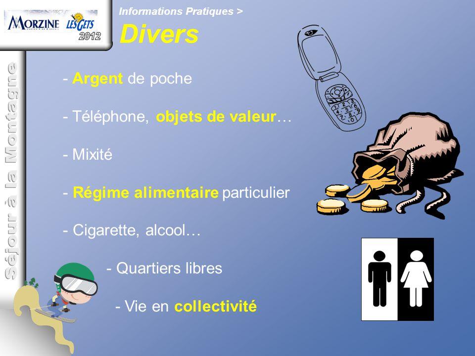 Informations Pratiques > Divers - Argent de poche - Téléphone, objets de valeur… - Mixité - Régime alimentaire particulier - Cigarette, alcool… - Quar