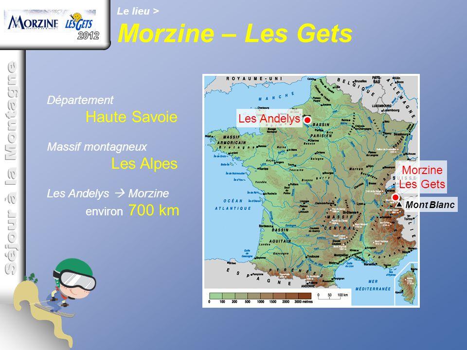 Le lieu > Morzine – Les Gets Les Andelys Morzine Les Gets Mont Blanc Département Haute Savoie Massif montagneux Les Alpes Les Andelys  Morzine enviro