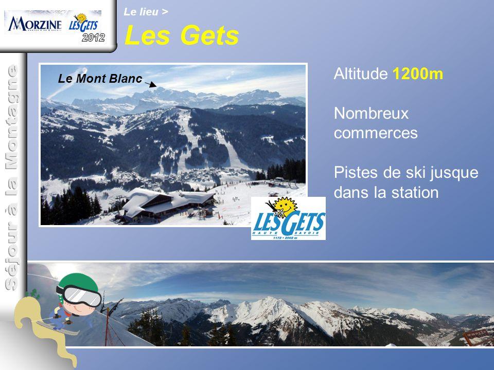 Le lieu > Les Gets Altitude 1200m Nombreux commerces Pistes de ski jusque dans la station Le Mont Blanc