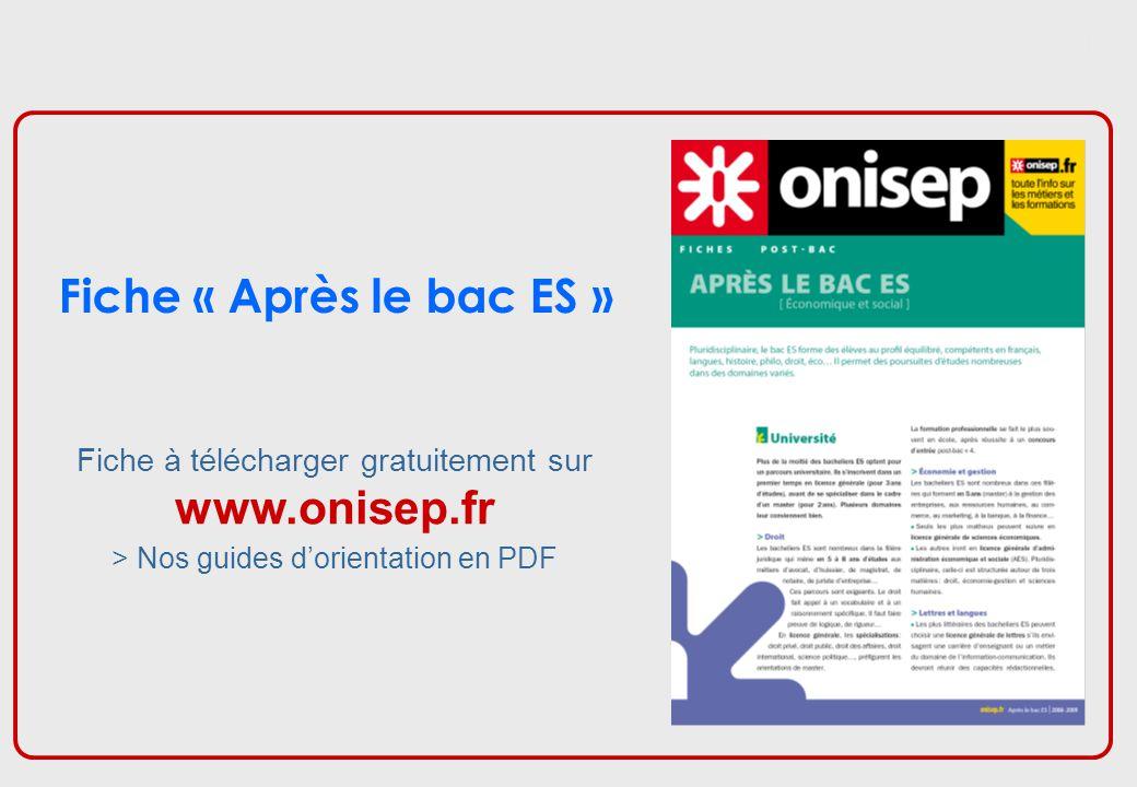 Fiche « Après le bac ES » Fiche à télécharger gratuitement sur www.onisep.fr > Nos guides d'orientation en PDF 1/8